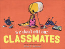 "Image for ""We Don't Eat Our Classmates"""