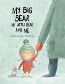 "Image for ""My Big Bear, My Little Bear and Me"""