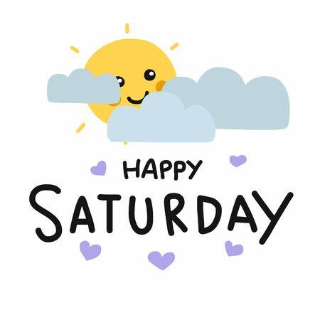 "Clip art with the words ""happy Saturday"" written out. There is a smiling sun peaking through the clouds."