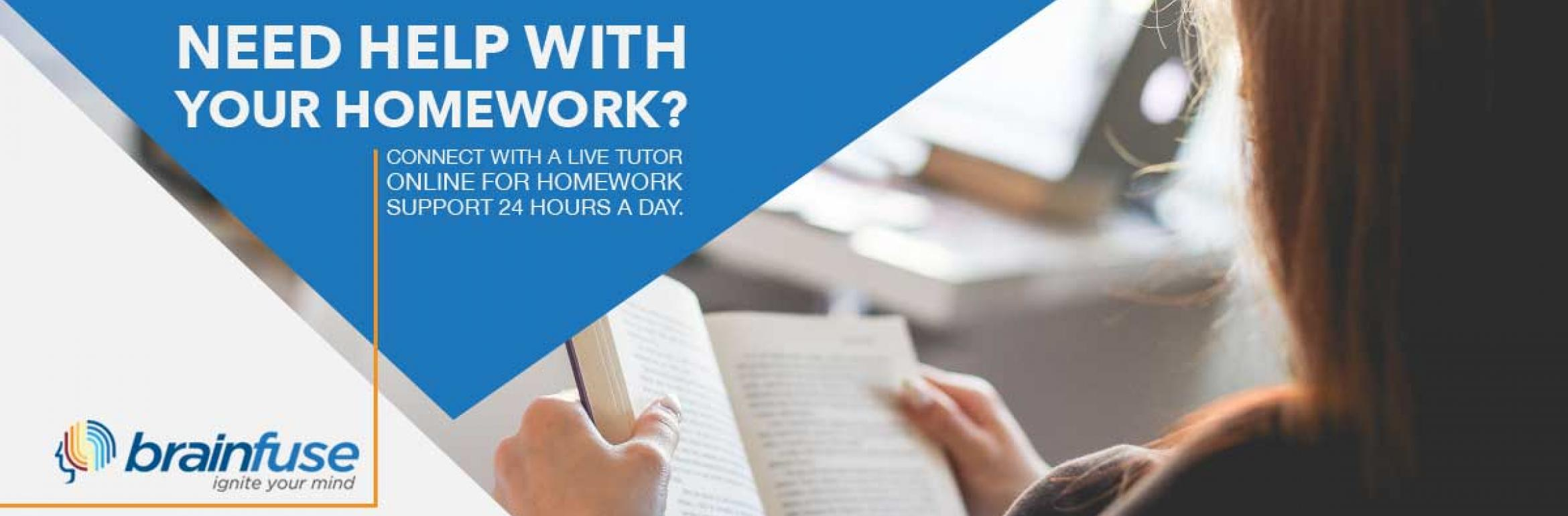 Brainfuse: Need help with your homework? Connect with a live tutor online for homework support 24 hours a day.