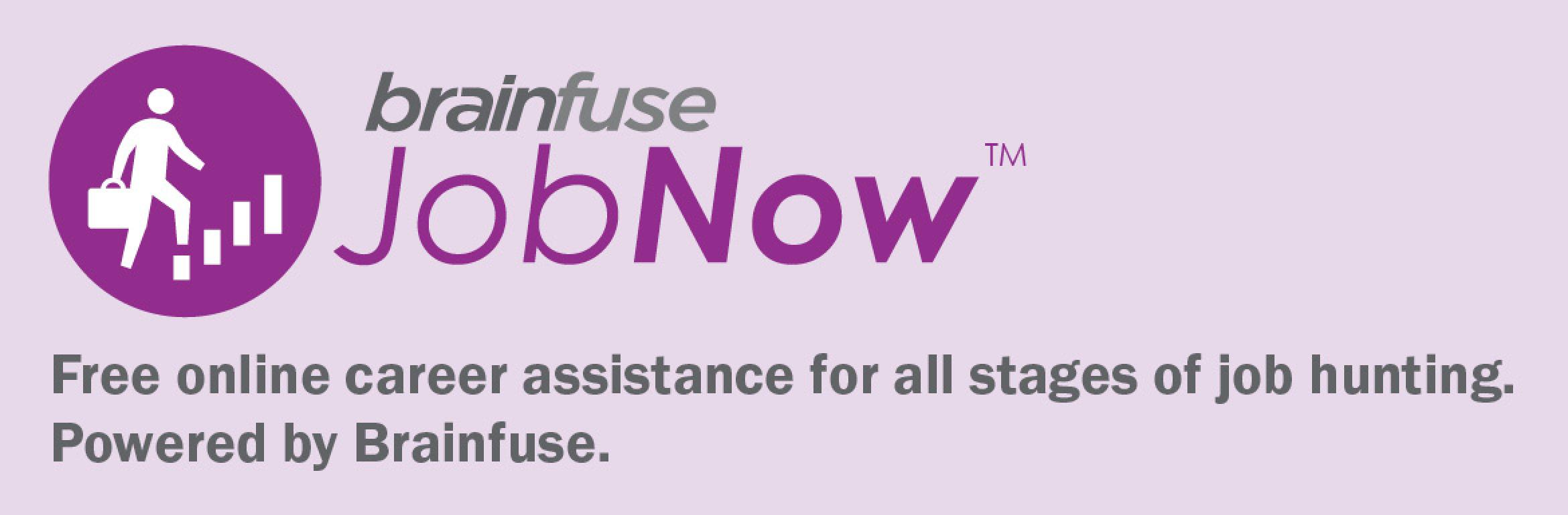 Brainfuse JobNow. Free online career assistance for all stages of job hunting. Powered by Brainfuse.